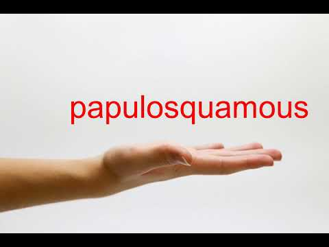 How to Pronounce papulosquamous - American English