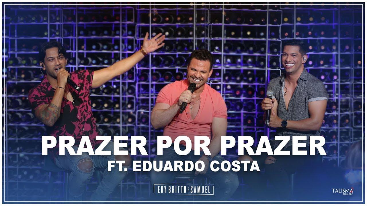 Download Edy Britto e Samuel Ft. Eduardo Costa | Prazer Por Prazer #AoVivoEmBH