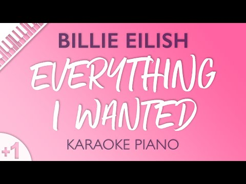 Billie Eilish - Everything I Wanted (Karaoke Piano) Higher Key