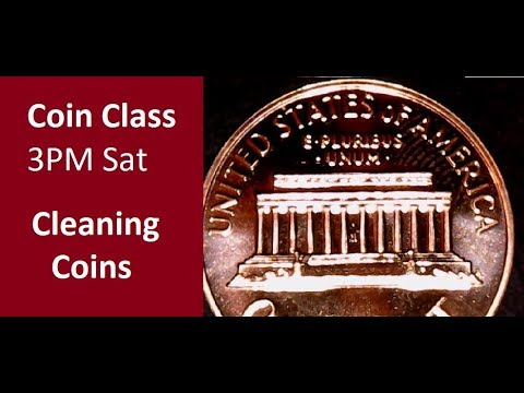 Coin Class - Is It OK To Clean Coins