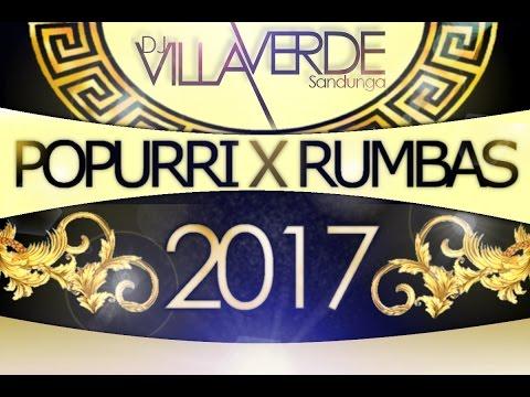 Popurri X Rumbas 2017 - DJ Villaverde