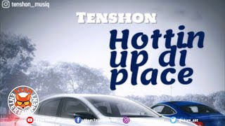 Tenshon - Hottin Up Di Place [Audio Visualizer]