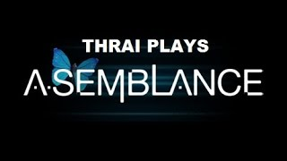 Thrai Plays: Asemblance (PC/PS4 Game, First Impression)