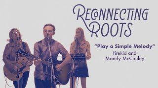 "firekid and Mandy McCauley - ""Play a Simple Melody"" 