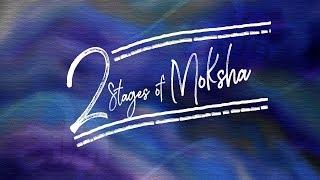 Las Dos Etapas de Moksha