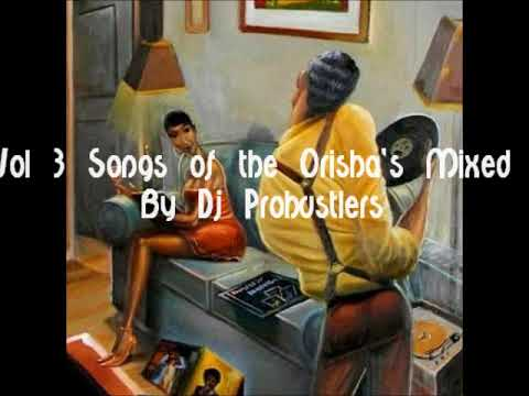 Vol 3 Songs of the Orisha's Mixed  By Dj Prohustlers