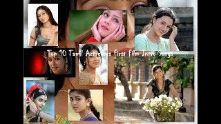 Top 10 Tamil Actresses First Film   Beautiful Intro Songs