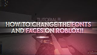 HOW TO CHANGE FACES/FONT ON ROBLOX!! (TUTORIAL...)