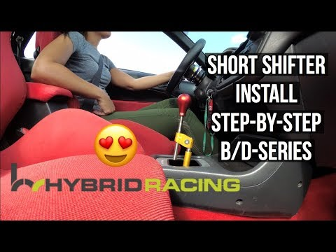 HYBRID RACING Shifter Install & Test - B/D Series Step-By-Step