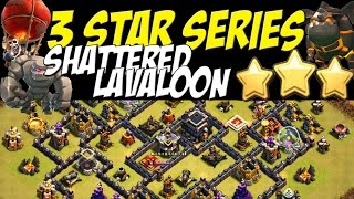 3 Star Series: SHATTERED LAVALOON TH9 Attack Strategy vs MAX TH9 Clan War Base | Clash of Clans