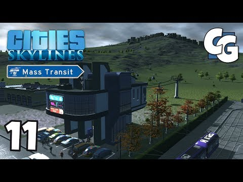 Cities: Skylines - Ep. 11 - Cable Cars - Cities: Skylines Mass Transit DLC Gameplay