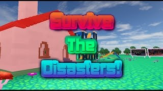 Roblox Survive the disasters! With Goldens Gameplays! And Ironmaidenlover768 Roblox and more