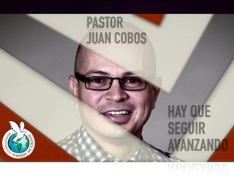 Hay que seguir avanzando-P Juan Cobos   Culto miércoles 9-03-16