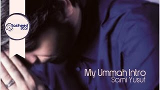 Sami Yusuf - My Ummah Intro | Audio