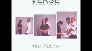 Verse Simmonds - Best For You