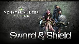 Monster Hunter: World - Sword & Shield Overview thumbnail