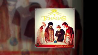 Tchagas - Amizade