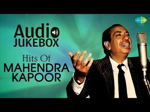 Hits Of Mahendra Kapoor  Neele Gagan Ke Tale  Audio Jukebox
