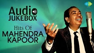 Hits Of Mahendra Kapoor - Old Hindi Songs - Best Of Mahendra Kapoor - Jukebox