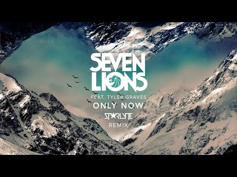 Seven Lions Feat. Tyler Graves - Only Now (Starlyte Remix) [RUNNER UP WINNER]
