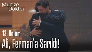 Ali, Fermana sarıldı - Mucize Doktor 13. Bölüm