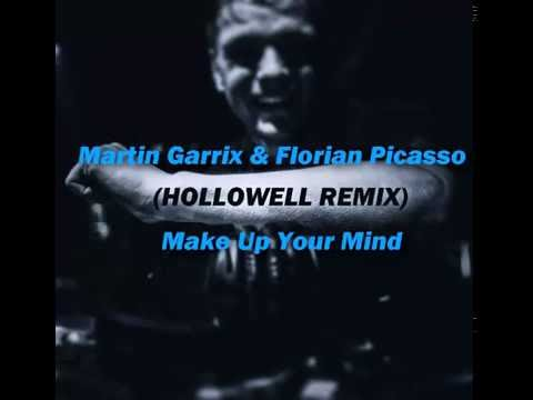 Martin Garrix & Florian Picasso - Make Up Your Mind (HOLLOWELL REMIX)