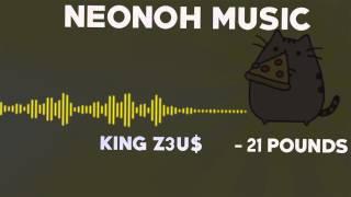 K!NG Z3U$ - 21 Pounds (Boosted) [Rap]