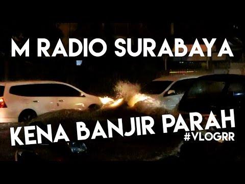 30 Mei 2016 - M RADIO SURABAYA KEBANJIRAN !! #VLOGRR