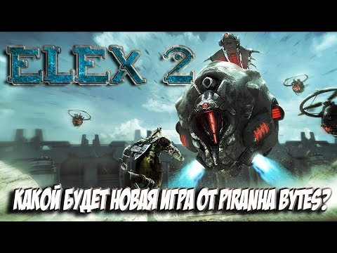 ELEX 2 -