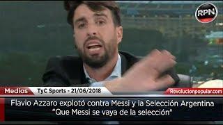 Azzaro explotó contra Messi y pidió que se vaya de la selección