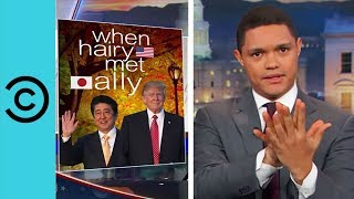 Trump Meets Japan's Prime Minister - The Daily Show | Comedy Central UK