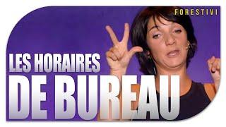 LES HORAIRES DE BUREAU