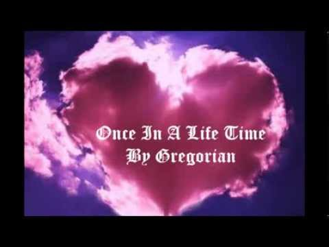 Once In A Life Time ~ By Gregorian with lyrics