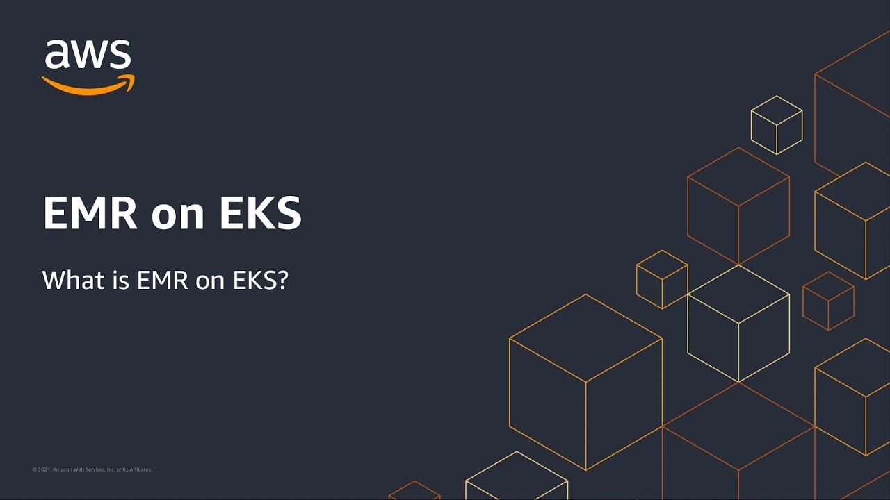 Amazon EMR on Amazon EKS - What is EMR on EKS?