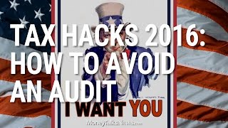 Tax Hacks 2016: How to Avoid an Audit