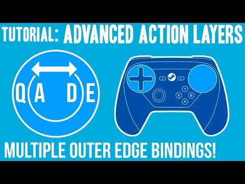 Advanced Action Layers - Multiple Outer Edge Bindings - Steam Controller Tutorial / Tip