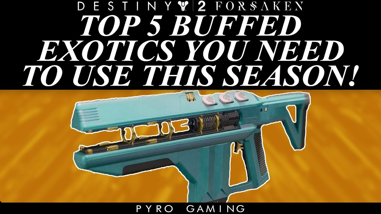 Destiny 2: Top 5 Buffed Exotic Weapons You Need To Try This