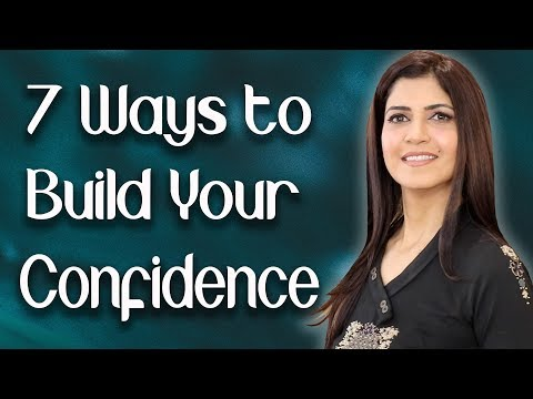 7 Ways to Build Self Confidence / How to boost Self Confidence Ghazal Siddique