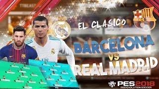 [TTB] PES 2018 - El Clasico - Barcelona vs Real Madrid - Gameplay Mods