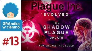 Plague Inc: Evolved PL #13 | Shadow Plague, czyli ssiemy!
