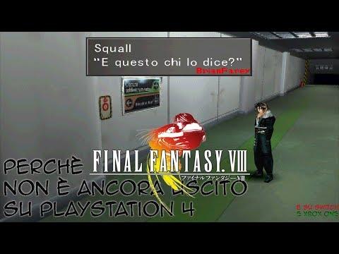 Perché Final Fantasy VIII non è ancora uscito su Playstation 4