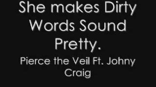 Pierce the Veil Ft Johny Craig She Makes Dirty Words Sound Pretty [+Download Link] Mp3
