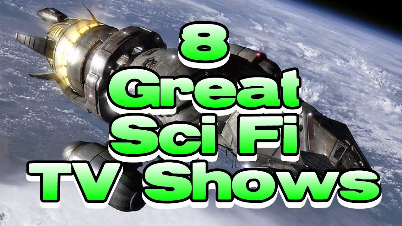 8 Great - Sci Fi TV Shows - YouTube