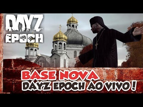 ARMA 2: DAYZ EPOCH - BASE NOVA!! AO VIVO NO DOMINGO COM A GALERA!