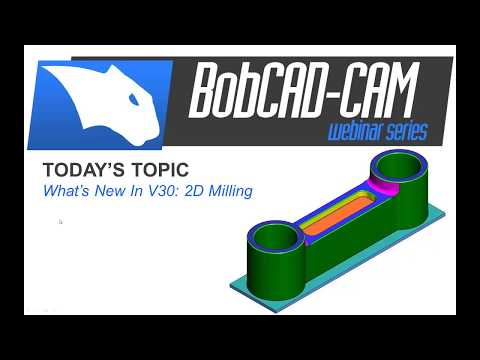 Whats New In V30 2D Milling- BobCAD-CAM Webinar Series