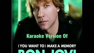 Bon Jovi   You Want To Make A Memory Karaoke+Lyrics