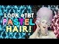 Look #TBT | Pastel Hair w/ Kandee Johnson