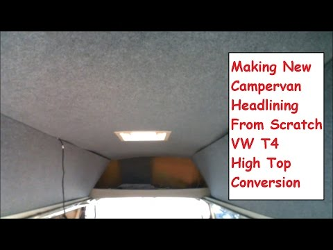 Making  New DIY Campervan Headlining VW T4 High Top Head Lining Replacement