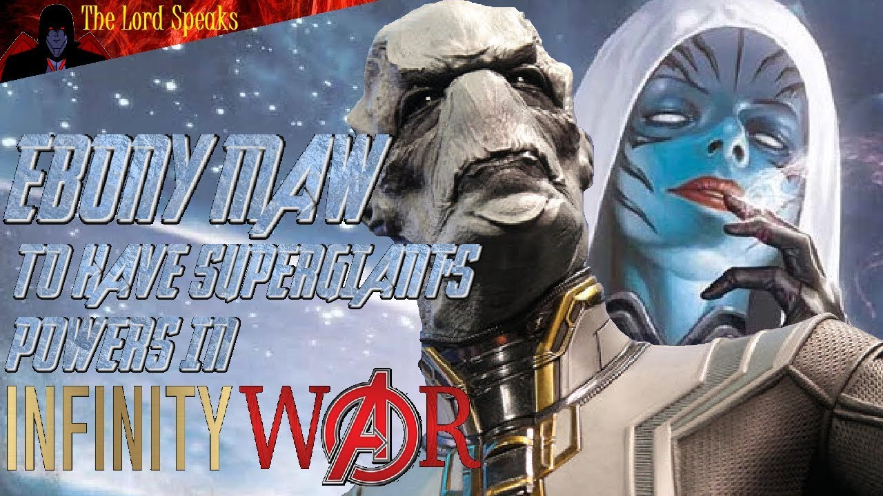 ebony maw will have supergiant's powers in infinity war? - the lord