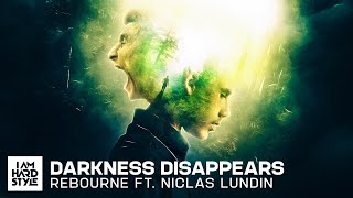 Rebourne ft. Niclas Lundin - Darkness Disappears (Official Audio)